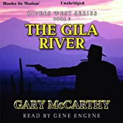 The Gila River: Rivers West Series, Book 6 | Gary McCarthy