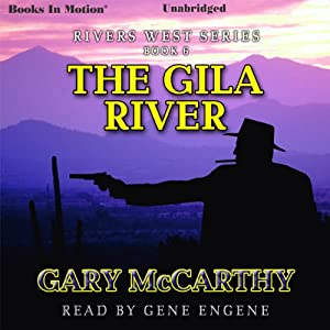 The Gila River: Rivers West Series, Book 6 | [Gary McCarthy]