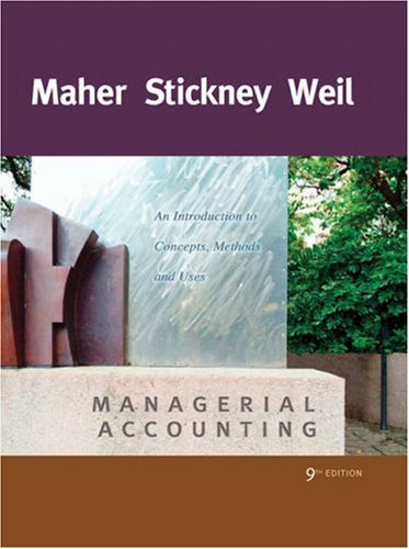 Maher, Michael W.(Michael W. Maher); Stickney, Clyde P.; Wei's Managerial Accounting: An Introduction to Concepts, Methods and Uses 9th (ninth) edition by Maher, Michael W.(Michael W. Maher); Stickney, Clyde P.; Wei published by South-Western College Pub