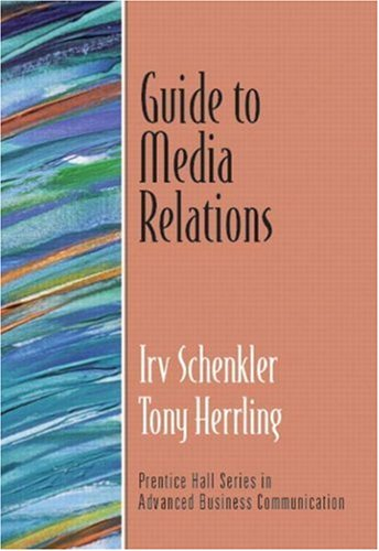 Guide to Media Relations (Guide to Business Communication...