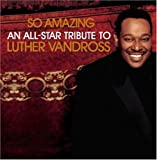 Various So Amazing:An All Star Tribute to Luther Vandross