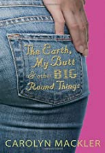 The Earth, My Butt, & Other Big Round Things