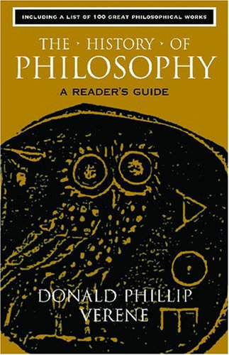 The History of Philosophy: A Reader's Guide, DONALD PHILLIP VERENE