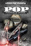 POP (Position of Power)