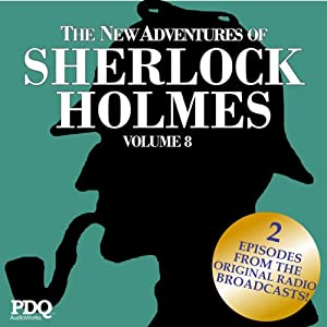 The New Adventures of Sherlock Holmes (The Golden Age of Old Time Radio Shows, Vol. 8) | [Arthur Conan Doyle]