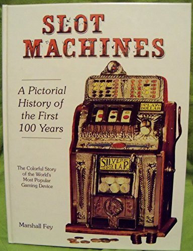 Slot machines: A pictorial history of the first 100 years of the world's most popular coin-operated gaming device (Bally Slot Machine compare prices)