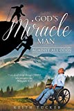 God's Miracle Man: Against All Odds