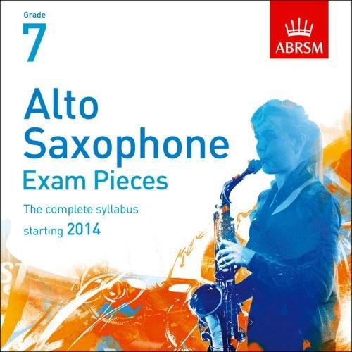 Alto Saxophone Exam Pieces 2014 2 CDs, ABRSM Grade 7: The complete syllabus starting 2014 (ABRSM Exam Pieces)