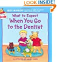 What to Expect When You Go to the Dentist (What to Expect Kids)