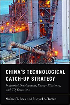 China's Technological Catch-Up Strategy: Industrial Development, Energy Efficiency, And CO2 Emissions