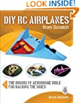 DIY RC Airplanes from Scratch: The Br...