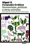 Economistas, pol�ticos y otros animal...