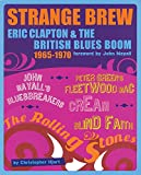 Strange Brew: Eric Clapton & the British Blues Boom