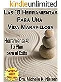 LAS 10 HERRAMIENTAS PARA UNA VIDA MARAVILLOSA-Herramienta 4: Tu plan para el éxito