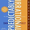 Predictably Irrational: The Hidden Forces That Shape Our Decisions (       UNABRIDGED) by Dan Ariely Narrated by Simon Jones