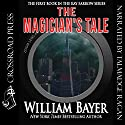 The Magician's Tale: A Kay Farrow Novel Audiobook by William Bayer Narrated by Talmadge Ragan