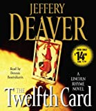 The Twelfth Card (Lincoln Rhyme Novels) Jeffery Deaver
