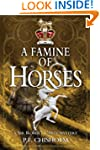 A Famine of Horses: A Sir Robert Care...