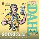 Going Solo (       UNABRIDGED) by Roald Dahl Narrated by Dan Stevens