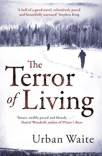 The Terror of Living. by Urban Waite