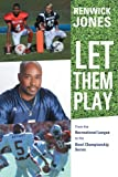 img - for Let Them Play: From the Recreational League to the Bowl Championship Series book / textbook / text book