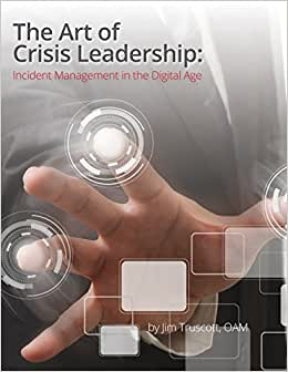 The Art Of Crisis Leadership: Incident Management In The Digital Age