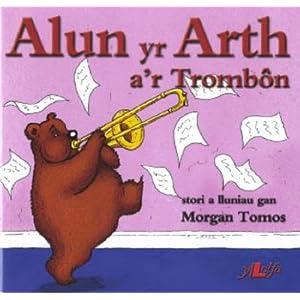 Alun Yr Arth A'r Trombon Morgan Tomos