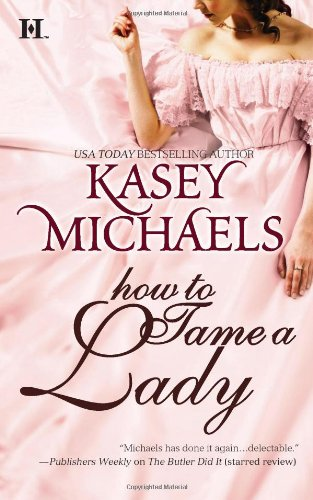 How To Tame a Lady, KASEY MICHAELS