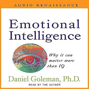 Emotional Intelligence | [Daniel Goleman, Ph.D.]