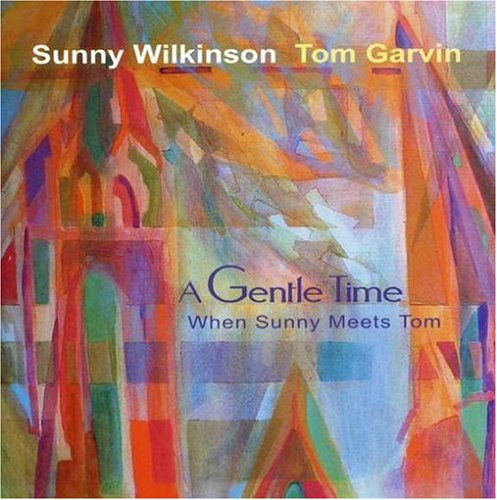 A Gentle Time - When Sunny Meets Tom by Sunny Wilkinson and Tom Garvin