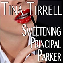 Sweetening Principal Parker: A Bimbofication Transformation Fantasy (       UNABRIDGED) by Tina Tirrell Narrated by  Me