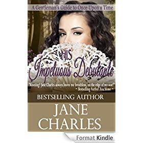 His Impetuous Debutante (A Gentleman's Guide to Once Upon a Time, Book 1) (English Edition)
