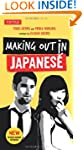 Making Out in Japanese: (Japanese Phr...
