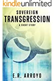 Sovereign: Transgression (A Short Story) (Antius Ascending)