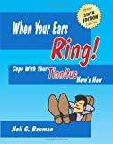When Your Ears Ring! (6th Edition): Cope with Your Tinnitus--Heres How