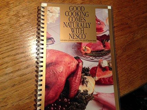 Good Cooking Comes Naturally with Nesco (Nesco Cookbook compare prices)