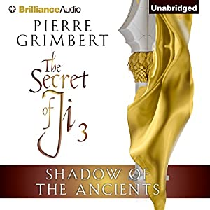 Shadow of the Ancients: The Secret of Ji, Book 3 | [Pierre Grimbert, Matt Ross (translator)]