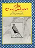 The True Subject: Selected Poems of Faiz Ahmed Faiz (Lockert Library of Poetry in Translation)