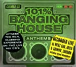 101% Banging House Anthems
