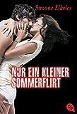 """Nur ein kleiner Sommerflirt: Sommerflirt 1 (Die """"Sommerflirt""""-Trilogie, Band 1)"""