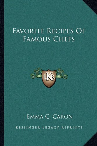 Favorite Recipes of Famous Chefs