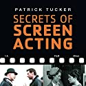 Secrets of Screen Acting Audiobook by Patrick Tucker Narrated by David H. Lawrence XVII