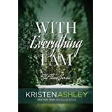 With Everything I Am (The Three Series Book 2) ~ Kristen Ashley
