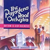 echange, troc Pasadena Roof Orchestra - Rhythm Is Our Business