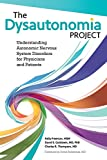 img - for The Dysautonomia Project: Understanding Autonomic Nervous System Disorders for Physicians and Patients book / textbook / text book
