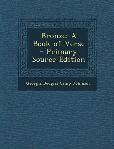 Bronze: A Book of Verse - Primary Source Edition