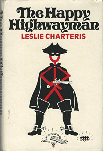Leslie Charteris The Happy Highwayman