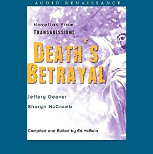 Death's Betrayal: Novellas from Transgressions (Unabridged Selections) | [Jeffery Deaver, Sharyn McCrumb]