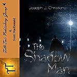 The Shadowman | Joseph J Christiano