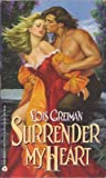 Surrender My Heart (0380771810) by Greiman, Lois